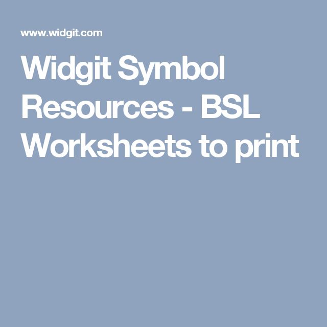 Widgit Symbol Resources - BSL Worksheets to print