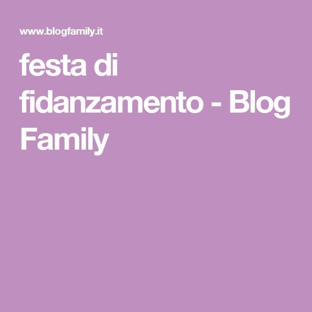 festa di fidanzamento - Blog Family