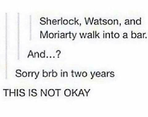 ...Hey, look. It's the most accurate description of BBC Sherlock ever...