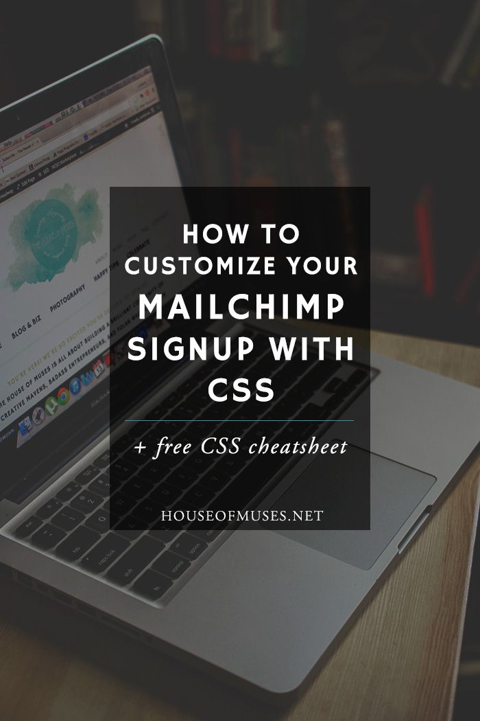 How to Customize your MailChimp Signup with CSS + Free CSS Cheatsheet from The House of Muses
