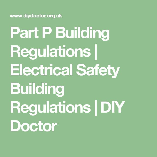 Part P Building Regulations | Electrical Safety Building Regulations | DIY Doctor