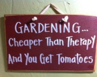 Gardening cheaper than therapy get tomatoes sign porch patio outdoor sign garden decoration garden sign