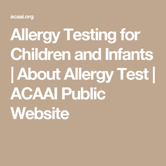 Allergy Testing for Children and Infants   About Allergy Test   ACAAI Public Website
