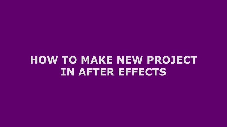 How To Make New Project In After Effects