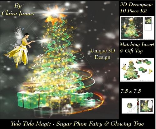 Yule Tide Magic - Sugar Plum Fairy &amp The Glowing Christmas Tree 3 - 3D Decoupage Unique Design kit  Insert &amp Gift Tag by Claire James 10 piece kit design with very effective 3D decoupage. This design comes with matching 3 piece insert to fit & tag. I hope you enjoy crafting with my products.
