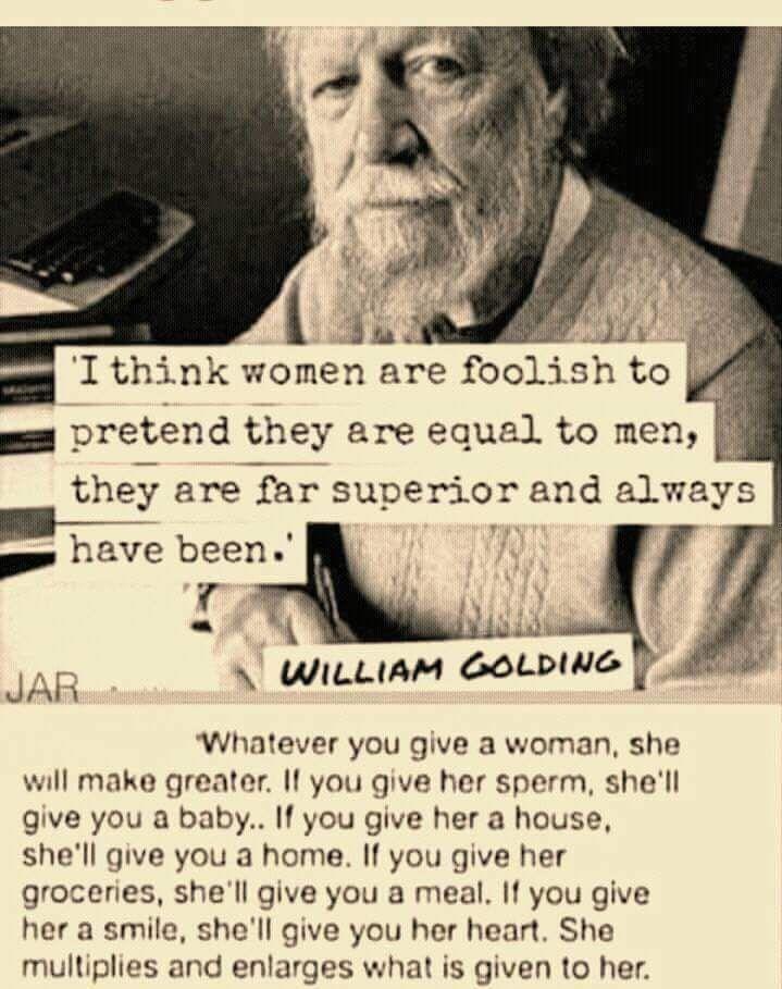 Die Worte von William Golding sind unglaublich wahr in bezug auf die Elemente.  Die männlichen Elemente Feuer und Luft können, unabhängig von Frau oder Mann, nichts ausrichten, wenn die weiblichen Elemente Wasser und Erde nicht bereit sind, sie zu empfangen.  Die Worte von William Golding sind aber auch eine Lektion für alle Männer, die Mädchen und Frauen unterdrücken, beispielsweise die Salafisten. (Ruth Siegenthaler - FaceBook)
