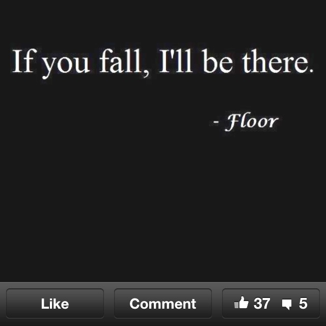 Thank you, floor. That will help out with my random gravity checks...