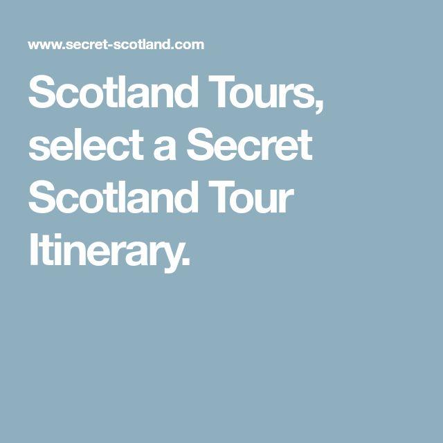 Scotland Tours, select a Secret Scotland Tour Itinerary.