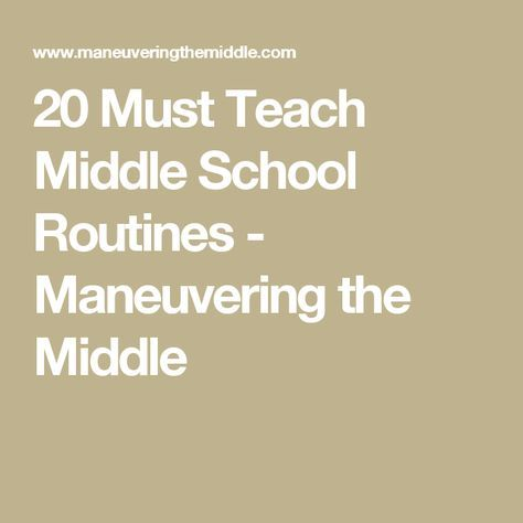 20 Must Teach Middle School Routines - Maneuvering the Middle Good read for beginning of school year!