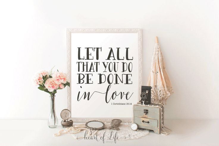 Bible verse art Printable art Let all that you do be done in love print 1 Corinthians 16 14 print Scripture printable Bible verse printable by HeartOfLifeDesign on Etsy https://www.etsy.com/listing/243066289/bible-verse-art-printable-art-let-all