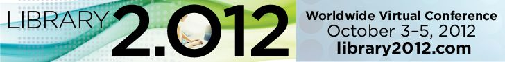 We are pleased to announce the Library 2.012 worldwide virtual conference, October 3 - 5, 2012. This free conference is being held online, in multiple time zones, over the course of two days (three actual calendar days when including all time zones). @Deanna Etherington