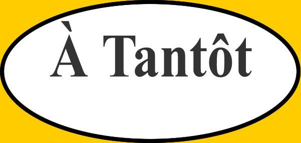 À Tantôt - Some free previews