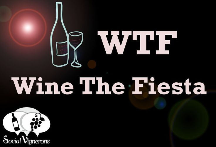 Wine Up the Party: WTF Wine The Fiesta