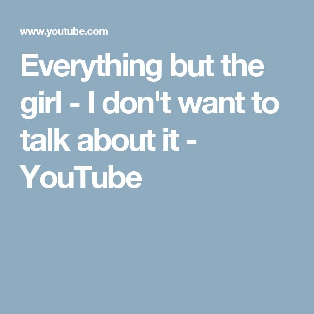 Everything but the girl - I don't want to talk about it - YouTube
