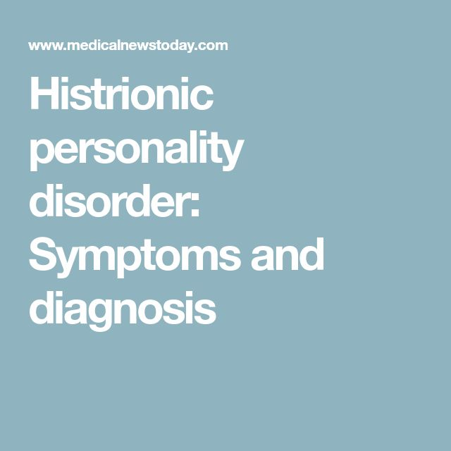 Histrionic personality disorder: Symptoms and diagnosis