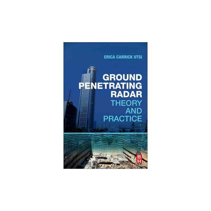 Ground Penetrating Radar : Theory and Practice (Paperback) (Erica Carrick Utsi)