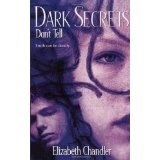 Don't Tell (Dark Secrets) (Mass Market Paperback)By Elizabeth Chandler