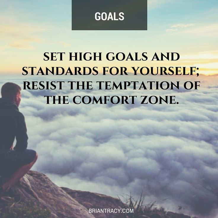 """Set high #goals and standards for yourself; resist the temptation of the comfort zone."" #quote"