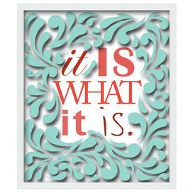 It Is What It Is Framed Giclee Print