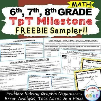 FREE 6th Grade, 7th Grade 8th Grade Math Resources - Task Cards, Graphic Organizers, Error Analysis, Maze This FREEBIE includes 4 task cards, 3 problem solving graphic organizers, 3 error analysis activities, and 1 maze (over 25 skills practice and real-world word problems). The resources in this FREEBIE are perfect for warm-ups, cooperative learning, spiral review, math centers, assessment prep and homework.