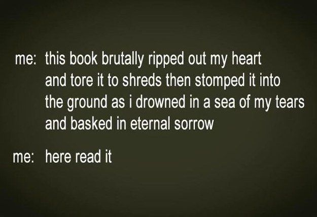 The best recommendation EVER! | 19 Pictures That Perfectly Describe What It's Like To Finish A Good Book