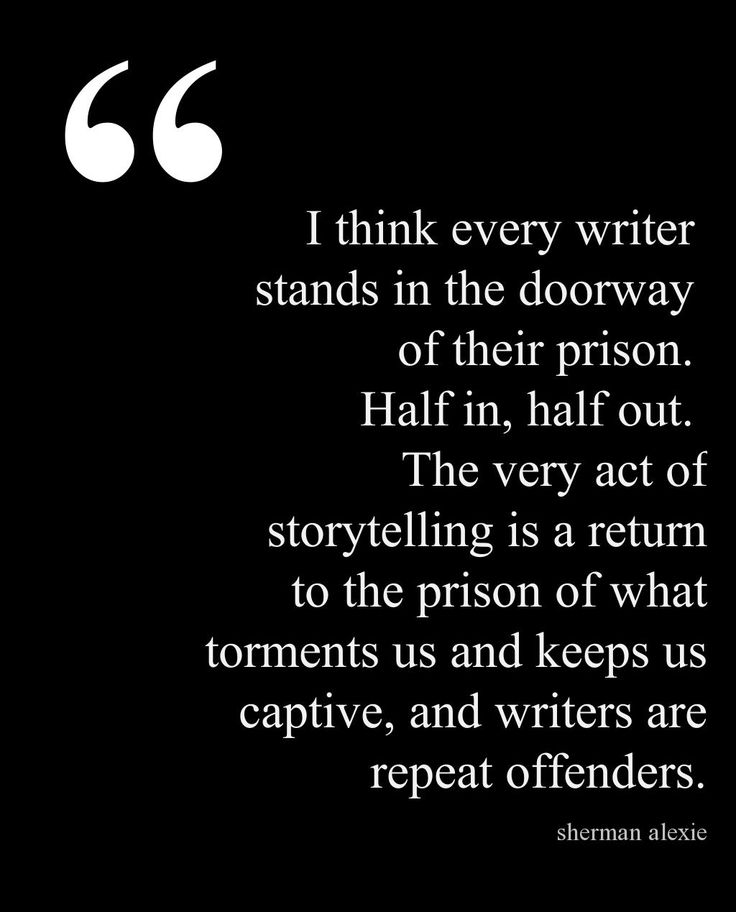 I think every writer stands in the doorway of their prison. Half in, half out... #author #writer @Sherman_Alexie