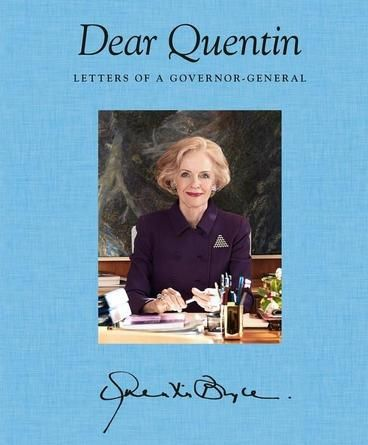 Dear Quentin by Quentin Bryce. As Australia's first female governor-general, Quentin Bryce hand wrote about fifty letters each week. They were to people she had met and connected with as her role took her from palaces to outback schools, war zones to memorials, and intimate audiences to lavish ceremonies. Even more letters were delivered to her weekly from every corner of the country. Generous, witty and always heartfelt, Bryce's letter-writing skills were honed at boarding school when she…