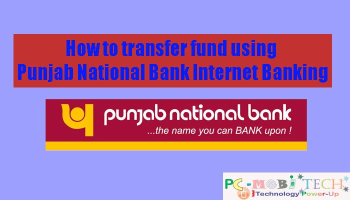 How to transfer fund using PNB Internet Banking service http://www.pcmobitech.com/how-to-transfer-fund-money-using-pnb-netbanking/