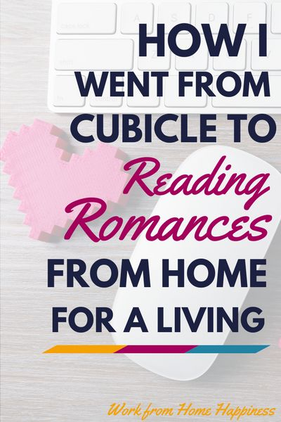 How I Went from Cubicle to Reading Romances from Home for a Living (and how you can too!)