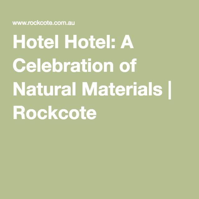 Hotel Hotel: A Celebration of Natural Materials | Rockcote