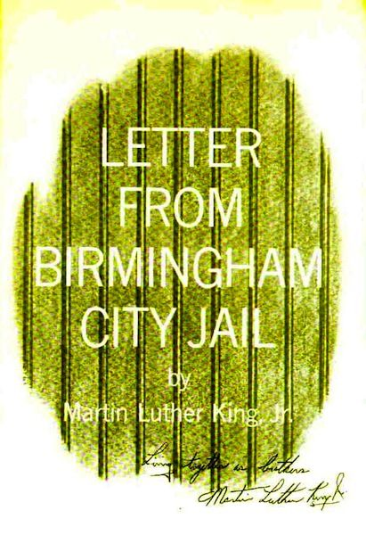 """Letters from Birmingham Jail by Martin Luther King Jr.    A fan of Thoreau's essay Civil Disobedience, King was imprisoned for organizing a non-violent protest against racial segregation in Alabama. It was in jail that King penned the now historic phrase, """"injustice anywhere is a threat to justice everywhere."""""""