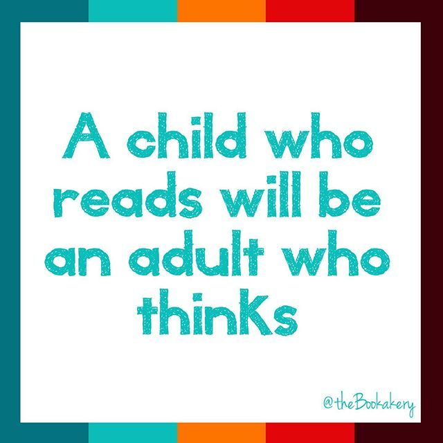 A Child Who Reads Will Be An Adult Who Thinks Www Thebookakery