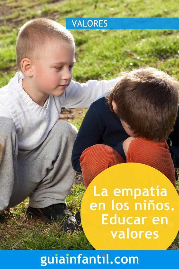 La Empatía En Los Niños Educar En Valores Educar En Valores Educar Niños