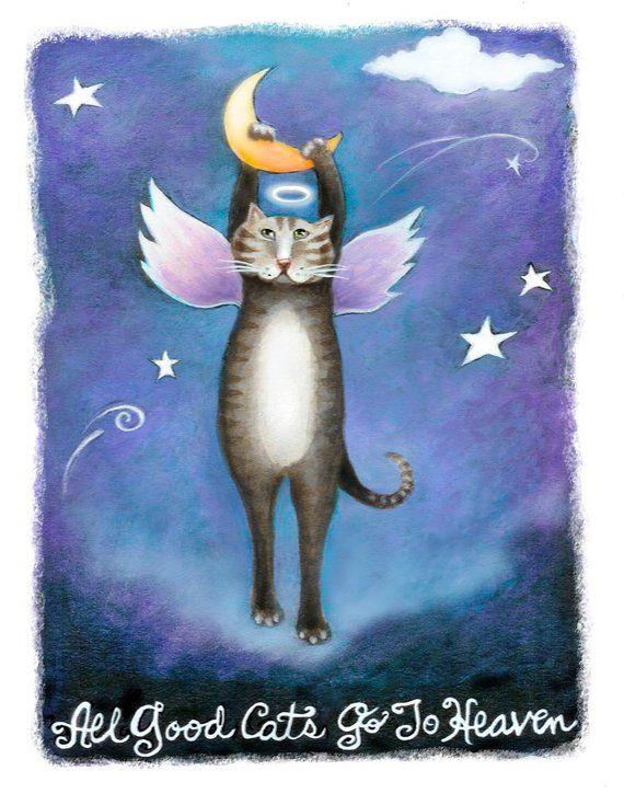 All Good Cats Go To Heaven Cat Art Kitty Art Humorous Cat Art