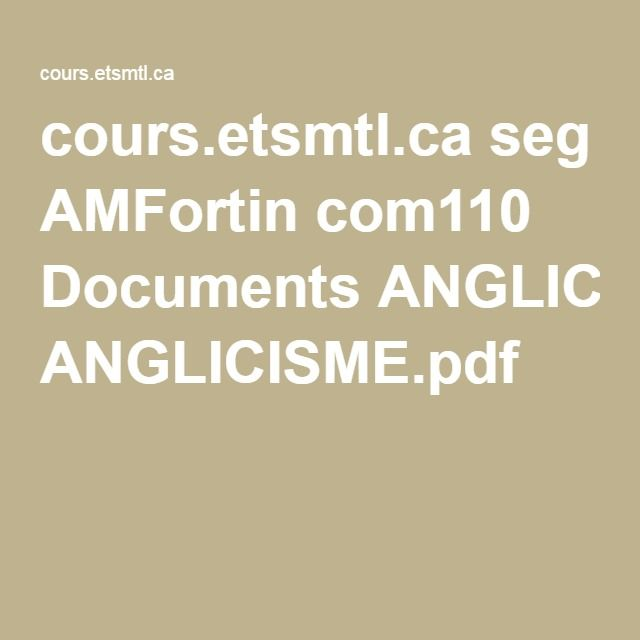 cours.etsmtl.ca seg AMFortin com110 Documents ANGLICISME.pdf