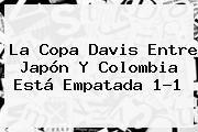 http://tecnoautos.com/wp-content/uploads/imagenes/tendencias/thumbs/la-copa-davis-entre-japon-y-colombia-esta-empatada-11.jpg Copa Davis. La Copa Davis entre Japón y Colombia está empatada 1-1, Enlaces, Imágenes, Videos y Tweets - http://tecnoautos.com/actualidad/copa-davis-la-copa-davis-entre-japon-y-colombia-esta-empatada-11/