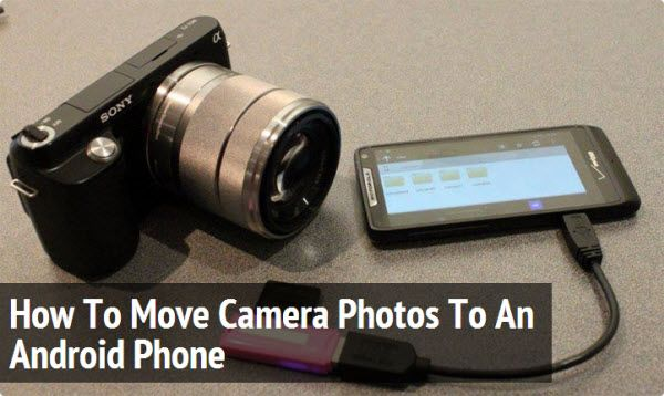 Move Camera Photos To An Android Phone