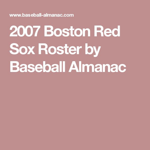 2007 Boston Red Sox Roster by Baseball Almanac