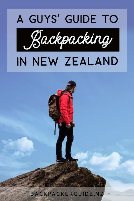 Guys backpacking in New Zealand.  Crazy, men travel alone too! You might have noticed that the Internet is saturated with solo female travel articles, but there are a few travel tips we can give to the guys too! If you're a male traveller, then you need to read this guide for guys backpacking in New Zealand.