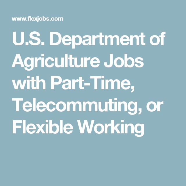 U.S. Department of Agriculture Jobs with Part-Time, Telecommuting, or Flexible Working