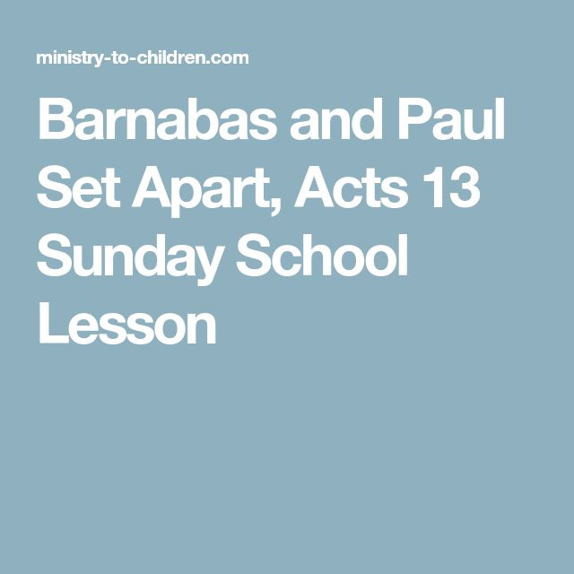 Barnabas and Paul Set Apart, Acts 13 Sunday School Lesson