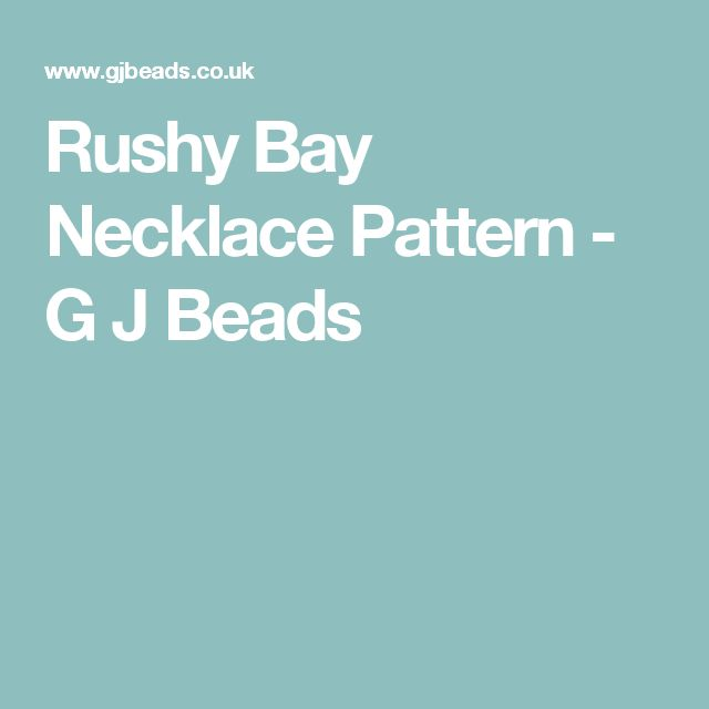 Rushy Bay Necklace Pattern - G J Beads