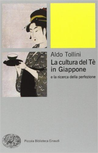Amazon.it: La cultura del tè in Giappone e la ricerca della perfezione - Aldo Tollini - Libri