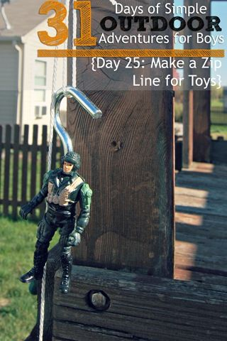 Simple Outdoor Adventures for Boys {Day 25} : Make a Zip Line for Toys | 4tunate
