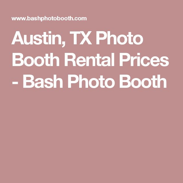Austin, TX Photo Booth Rental Prices - Bash Photo Booth