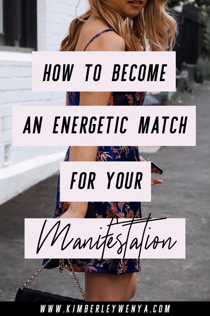 4 Ways To Become An Energetic Match For Your Manifestation
