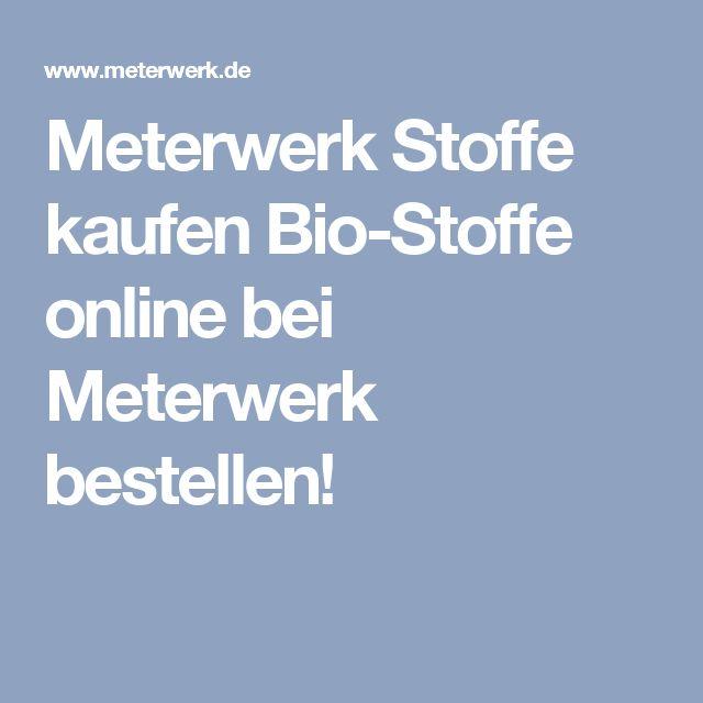Meterwerk Stoffe kaufen Bio-Stoffe online bei Meterwerk bestellen!