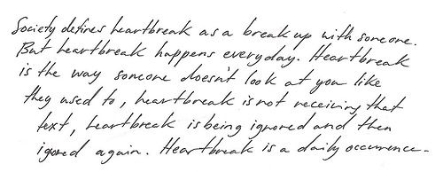 Society defines heartbreak as a break up with someone, but heartbreak happens