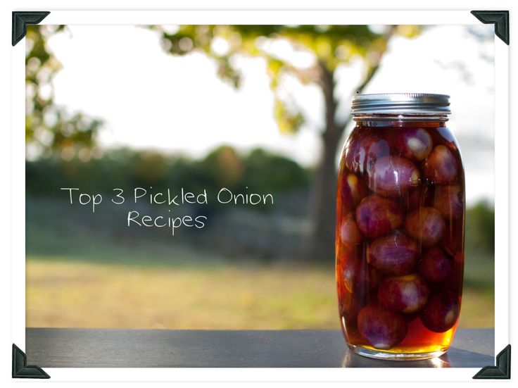 Top 3 Pickled Onion Recipes
