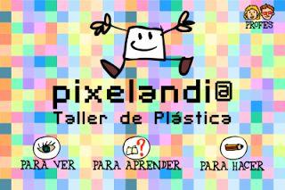 Actividades para Educación Infantil: Una propuesta para trabajar el arte PIXELANDIA
